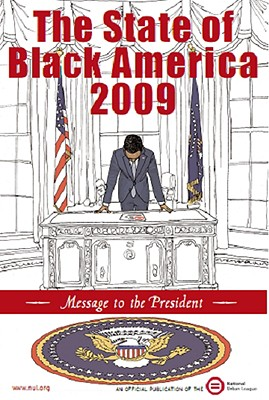 The State of Black America: Message to the President - Jones, Stephanie (Editor), and Malone, Lisa Bland (Editor), and Williamson, Larry (Editor)