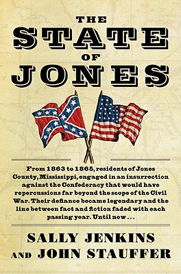 The State of Jones: The Small Southern County That Seceded from the Confederacy - Jenkins, Sally