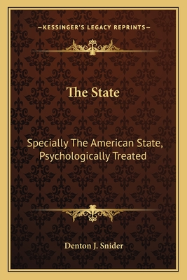 The State: Specially the American State, Psychologically Treated - Snider, Denton J