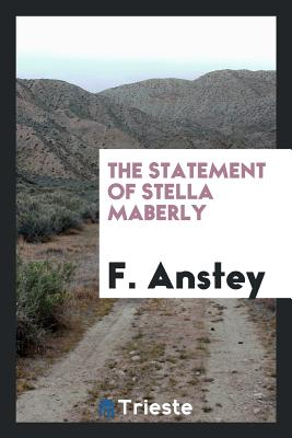 The Statement of Stella Maberly - Anstey, F
