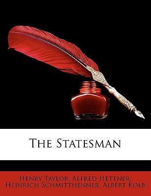 The statesman. - Taylor, Henry, Sir