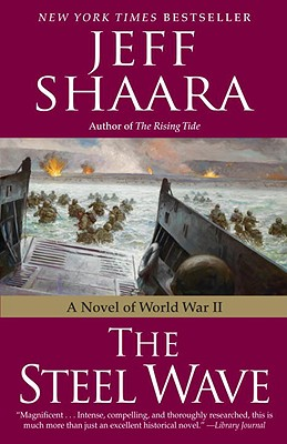 The Steel Wave: A Novel of World War II - Shaara, Jeff