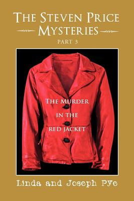 The Steven Price Mysteries Part 3: The Murder in the Red Jacket - Linda, and Pye, Joseph