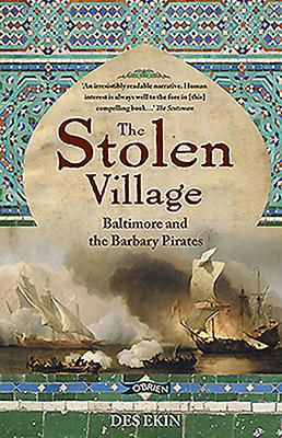 The Stolen Village: Baltimore and the Barbary Pirates - Ekin, Des