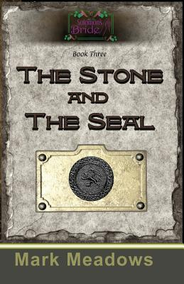 The Stone and the Seal: Solomon's Bride Book 3 - Meadows, Mark
