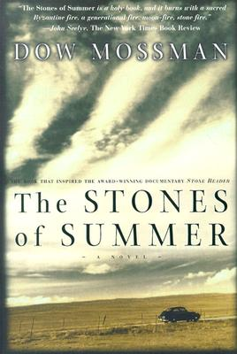 The Stones of Summer - Mossman, Dow