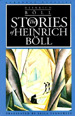 The Stories of Heinrich Boll - Boll, Heinrich, and Vennewitz, Leila (Translated by)