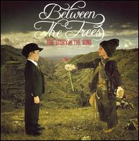 The Story and the Song - Between the Trees