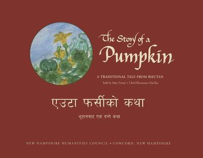 The Story of a Pumpkin: A Traditional Tale from Bhutan - Tiwari, Hari