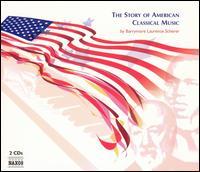 The Story of American Classical Music - Adele Anthony (violin); Alan Feinberg (piano); Alexander Peskanov (piano); Betsi Morrison (vocals); Boris Berman (piano);...