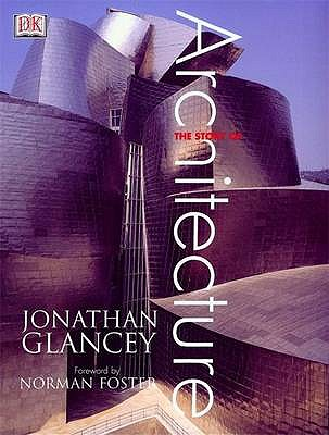 The Story of Architecture - Glancey, Jonathan