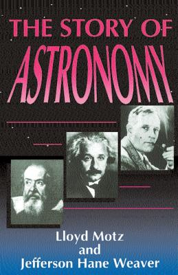 The Story of Astronomy - Motz, Lloyd