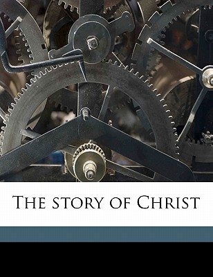 The Story of Christ - Papini, Giovanni