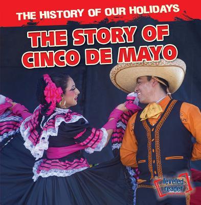 The Story of Cinco de Mayo - Smith, Maximilian