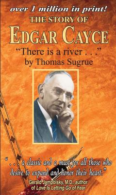 The Story of Edgar Cayce: There Is a River - Sugrue, Thomas