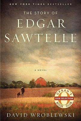 The Story of Edgar Sawtelle - Wroblewski, David