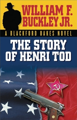 The Story of Henri Tod - Buckley, William F, Jr.