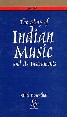 The Story of Indian Music and Its Instruments - Rosenthal, Ethel