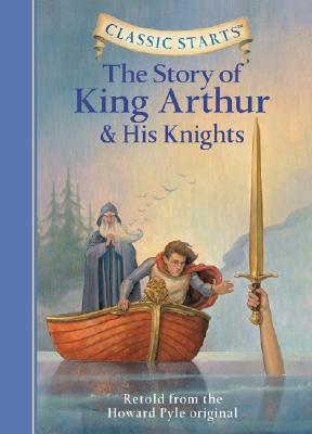 The Story of King Arthur and His Knights: Retold from the Howard Pyle Original - Pyle, Howard, and Zamorsky, Tania, and Andreasen, Dan