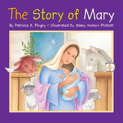 The Story of Mary - Pingry, Patricia A