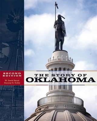 The Story of Oklahoma: Second Edition - Baird, W David, and Goble, Danney