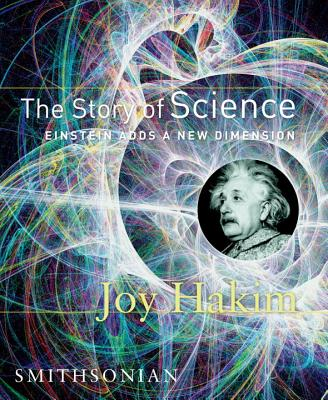 The Story of Science: Einstein Adds a New Dimension - Hakim, Joy