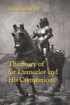 The Story of Sir Launcelot and His Companions - Pyle, Howard