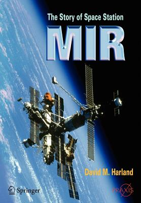 The Story of Space Station Mir - Harland, David M