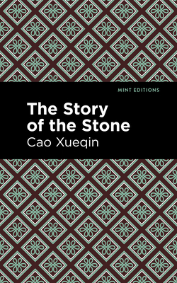 The Story of the Stone - Xueqin, Cao, and Editions, Mint (Contributions by)