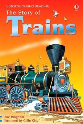 The Story of Trains - Bingham, Jane