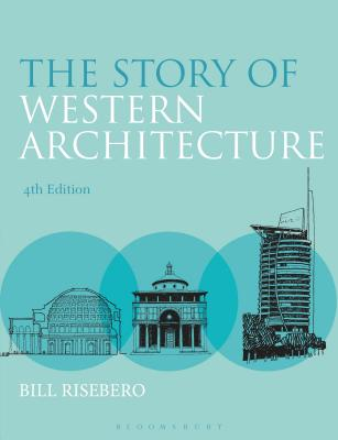 The Story of Western Architecture - Risebero, Bill
