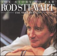 The Story So Far: The Very Best of Rod Stewart - Rod Stewart