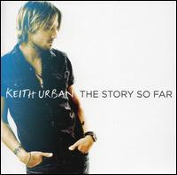The Story So Far - Keith Urban