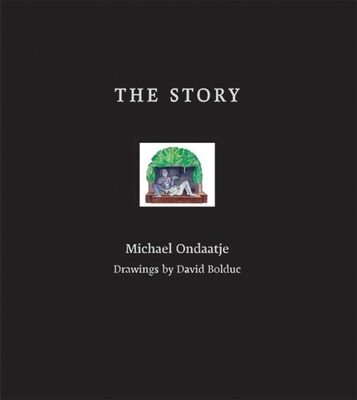 The Story - Ondaatje, Michael