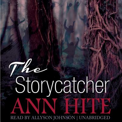 The Storycatcher - Hite, Ann, and Johnson, Allyson (Read by)