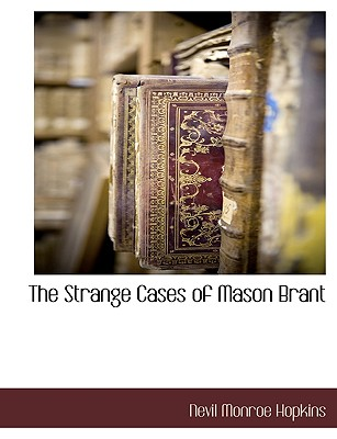 The Strange Cases of Mason Brant - Hopkins, Nevil Monroe