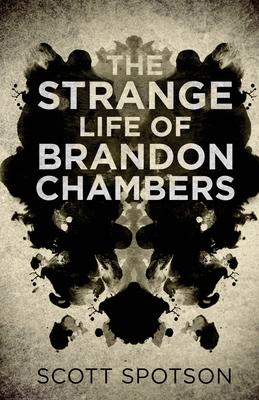 The Strange Life of Brandon Chambers - Spotson, Scott