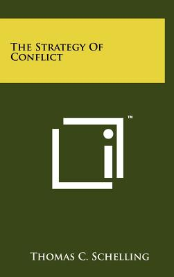 The Strategy of Conflict - Schelling, Thomas C