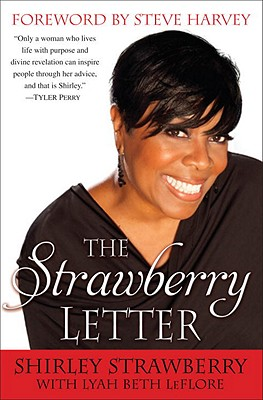 The Strawberry Letter: Real Talk, Real Advice, Because Bitterness Isn't Sexy - Strawberry, Shirley