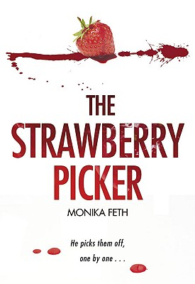 The Strawberry Picker - Feth, Monika, and Bell, Anthea (Translated by)