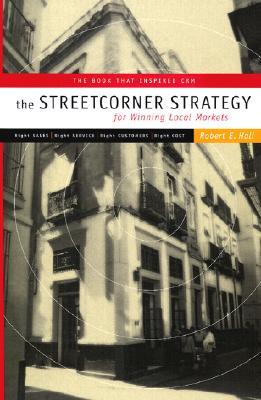 The Streetcorner Strategy for Winning Local Markets - Hall, Robert E, and Carlton Books Ltd