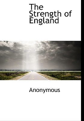 The Strength of England - Anonymous