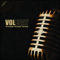 The Strength/The Sound/The Songs - Volbeat