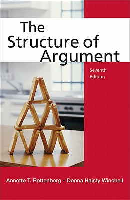 The Structure of Argument - Rottenberg, Annette T, and Winchell, Donna Haisty