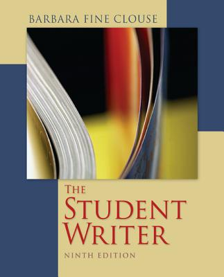 The Student Writer: Editor and Critic - Clouse, Barbara Fine
