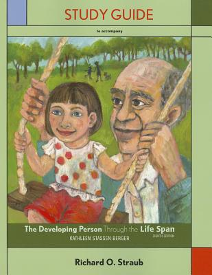The Study Guide for Developing Person Through the Life Span - Berger, Kathleen Stassen