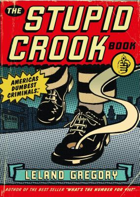The Stupid Crook Book - Gregory, Leland