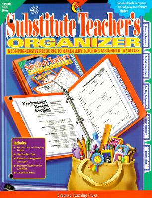 The Substitute Teacher's Organizer: A Comprehensive Resource to Make Every Teaching Assignment a Success; Grades K-6 - Herbst, Jane, and Hillam, Corbin (Illustrator)