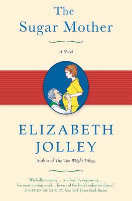 The Sugar Mother - Jolley, Elizabeth