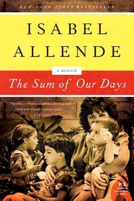 The Sum of Our Days - Allende, Isabel, and Peden, Margaret Sayers, Prof. (Translated by)